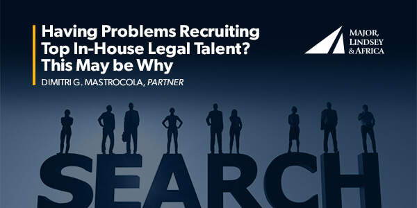 Having Problems Recruiting Top In House Legal Talent This