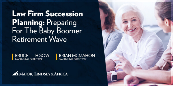 Law Firm Succession Planning: Preparing For The Baby Boomer